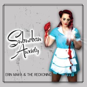 Erin Maya and The Reckoning - Suburban Anxiety (EP 2018)
