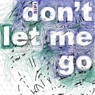 SiFi - Don't Let Me Go (Single 2019) Simon Fishburn
