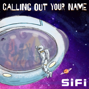 SiFi - Calling Out Your Name (Single 2018) Simon Fishburn